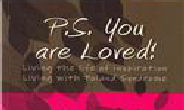 'P.S You are Loved'